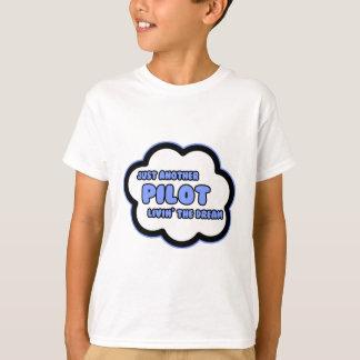 Pilot .. Livin' The Dream T-Shirt
