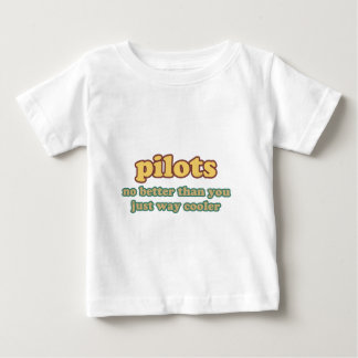Pilot - No Better Than You, Just Way Cooler Baby T-Shirt
