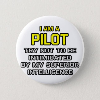 Pilot...Superior Intelligence Pinback Button