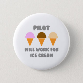 Pilot ... Will Work For Ice Cream Button