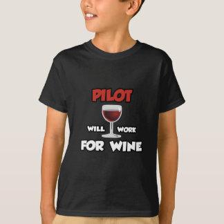 Pilot ... Will Work For Wine T-Shirt
