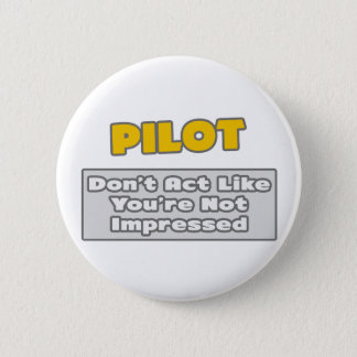 Pilot .. You're Impressed Button