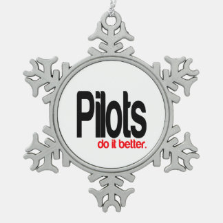 Pilots Do It Better Snowflake Pewter Christmas Ornament