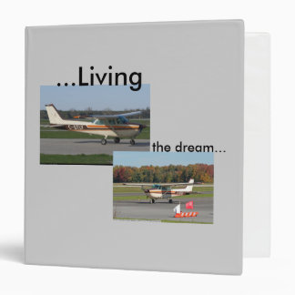 Pilots....Living The Dream binder