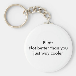 Pilots not better than you key chains