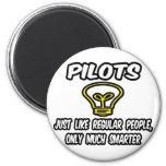 Pilots...Regular People, Only Smarter Magnets