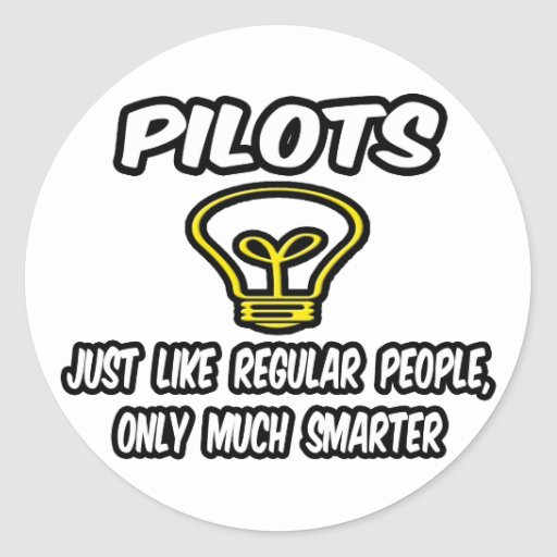 Pilots...Regular People, Only Smarter Classic Round Sticker