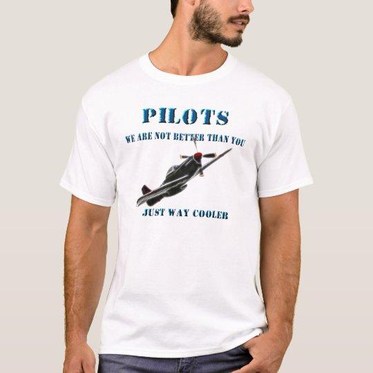 Pilots - We're not better than you T-Shirt