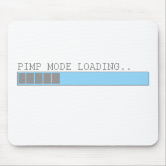 Pimp mode loading funny mens party humor mouse pad