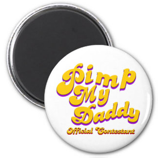 Pimp My Daddy Official Contestant 2 Inch Round Magnet