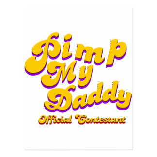 Pimp My Daddy Official Contestant Postcard