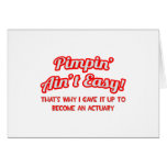 Pimpin' Ain't Easy ... Actuary Greeting Cards