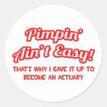 Pimpin' Ain't Easy ... Actuary Sticker