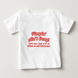Pimpin' Aint Easy .. Anesthesiologist Baby T-Shirt