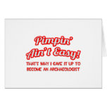 Pimpin' Ain't Easy .. Archaeologist Greeting Cards