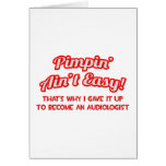 Pimpin' Ain't Easy .. Audiologist Greeting Card
