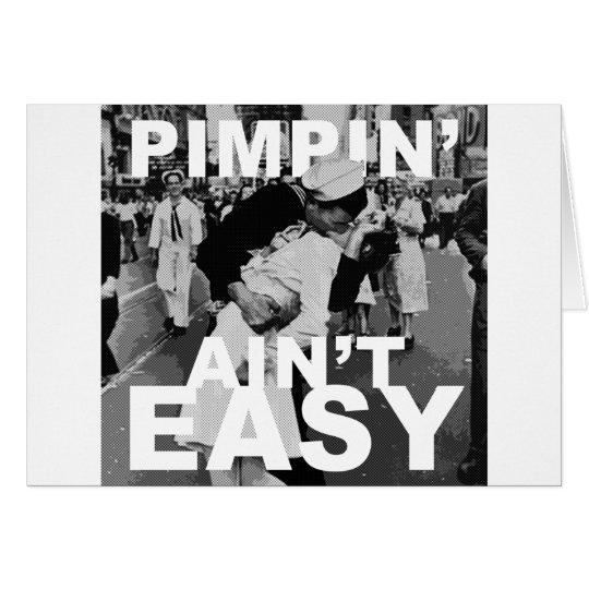 Pimpin' Ain't Easy Card