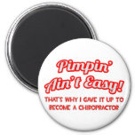 Pimpin' Ain't Easy .. Chiropractor 2 Inch Round Magnet