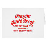 Pimpin' Ain't Easy .. Cross Country Coach Greeting Card