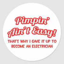 Pimpin' Ain't Easy .. Electrician Classic Round Sticker