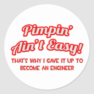 Pimpin' Ain't Easy .. Engineer Classic Round Sticker