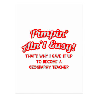 Pimpin' Ain't Easy .. Geography Teacher Postcard