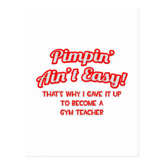 Pimpin' Ain't Easy .. Gym Teacher Postcard