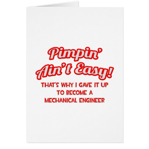Pimpin' Ain't Easy .. Mechanical Engineer Card
