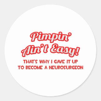 Pimpin' Ain't Easy .. Neurosurgeon Round Sticker