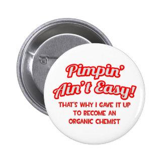 Pimpin' Ain't Easy .. Organic Chemist Pinback Button