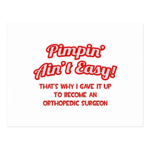 Pimpin' Ain't Easy .. Orthopedic Surgeon Postcard