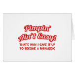 Pimpin' Ain't Easy .. Paramedic Greeting Cards