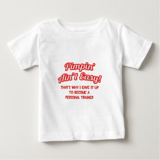 Pimpin' Ain't Easy .. Personal Trainer Baby T-Shirt