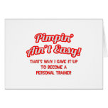 Pimpin' Ain't Easy .. Personal Trainer Greeting Card