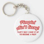 Pimpin' Ain't Easy .. Pilot Key Chains