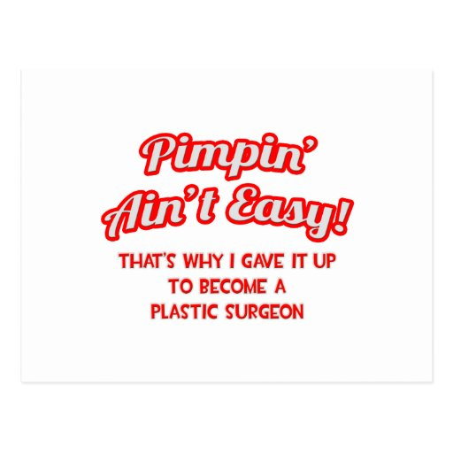 Pimpin' Ain't Easy .. Plastic Surgeon Postcard