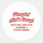 Pimpin' Ain't Easy .. Plastic Surgeon Stickers