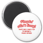 Pimpin' Ain't Easy .. Police Officer 2 Inch Round Magnet