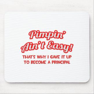 Pimpin' Ain't Easy .. Principal Mouse Pad