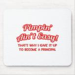 Pimpin' Ain't Easy .. Principal Mousepads