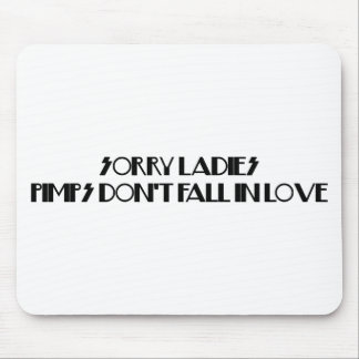 Pimps Don't Fall In Love Mouse Pad