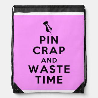 Pin Crap and Waste Time Drawstring Bag