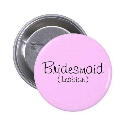 Pin de la dama de honor (lesbiana) pin redondo 5 cm