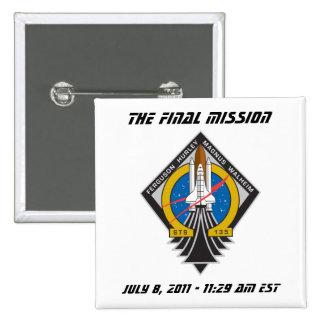 """Pin del """"lanzamiento final"""" de la Atlántida STS-13 Pin Cuadrada 5 Cm"""