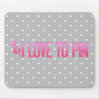 [PIN] I Love To Pin Mouse Pad