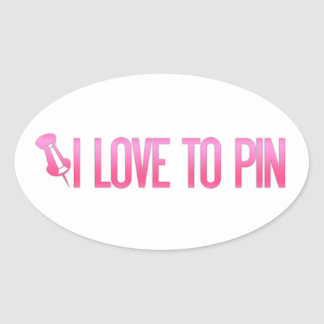 [PIN] I Love To Pin Oval Sticker