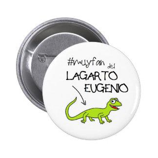 Pin of fan of the Eugene lizard