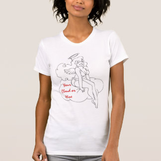 Pin Up Angel Your Cloud or Mine T-Shirt