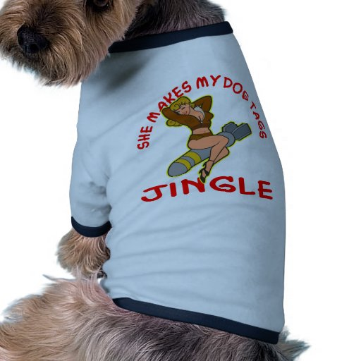 Pin Up She Makes My Dog Tags Jingle Pet T-shirt