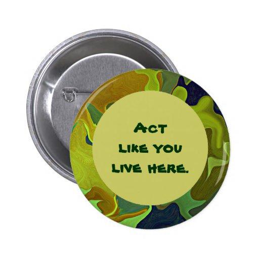 Pin vivo verde del lema. El acto como usted vive a